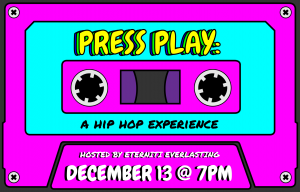 PRESS PLAY: A Hip Hop Experience hosted by Eterniti Everlasting @ Mobile Museum of Art
